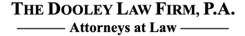 The Dooley Law Firm, P.A.: Serious Personal Injury - Family Law - Real Estate